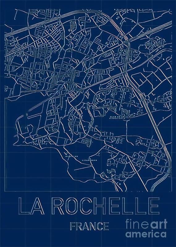 La Rochelle Poster featuring the digital art La Rochelle Blueprint City Map by HELGE Art Gallery