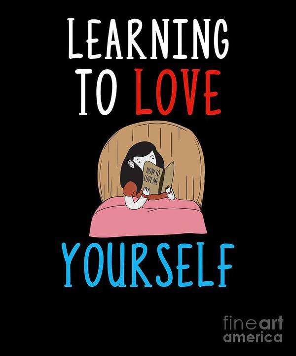 Learning To Love Yourself Self Confidence Self Improvement Poster