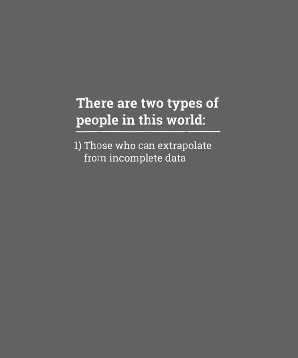 girls' Novelty Clothing Poster featuring the digital art Two Types Of People Can Extrapolate Incomplete Data Tshirt by Do David