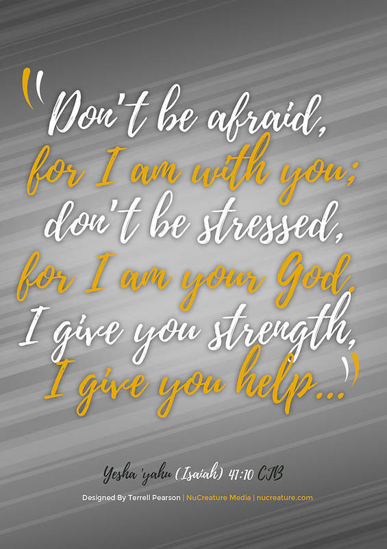 Scripture Poster featuring the digital art Isaiah 41 Don't Be Afraid by Terrell Pearson