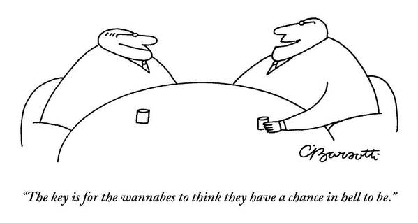 Executives Poster featuring the drawing Two Businessmen Speak To Each Other by Charles Barsotti