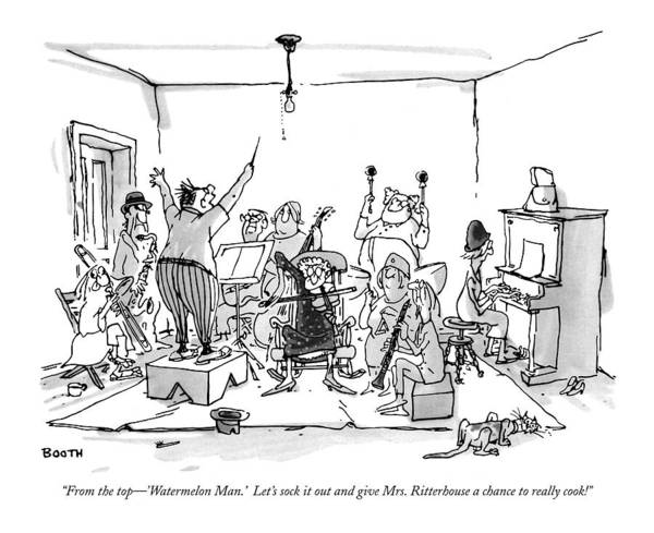 (man Conducting Band Of Senior Citizens In Living Room.) Relationships Poster featuring the drawing From The Top - 'watermelon Man.' Let's Sock by George Booth