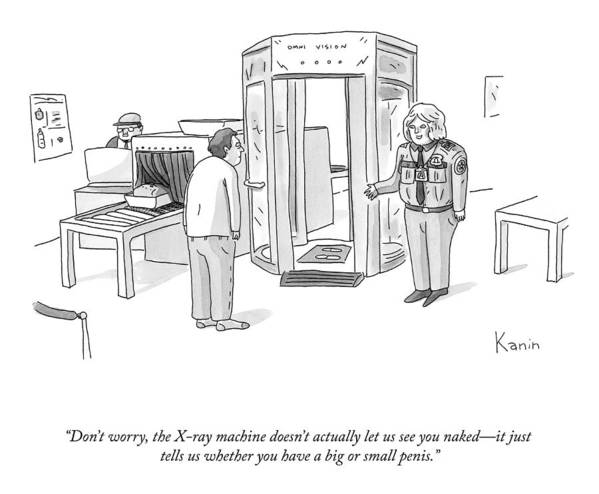 """""""don't Worry—the X-ray Machine Doesn't Actually Let Us See You Naked Poster featuring the drawing The X-ray Machine by Zachary Kanin"""