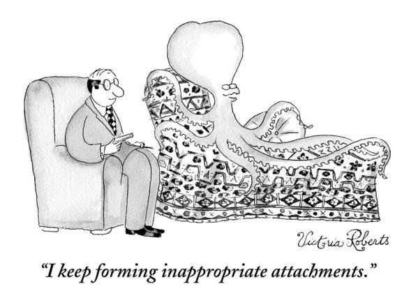 Psychiatrists Poster featuring the drawing An Octopus Or Squid Lays On A Psychiatrist Or by Victoria Roberts