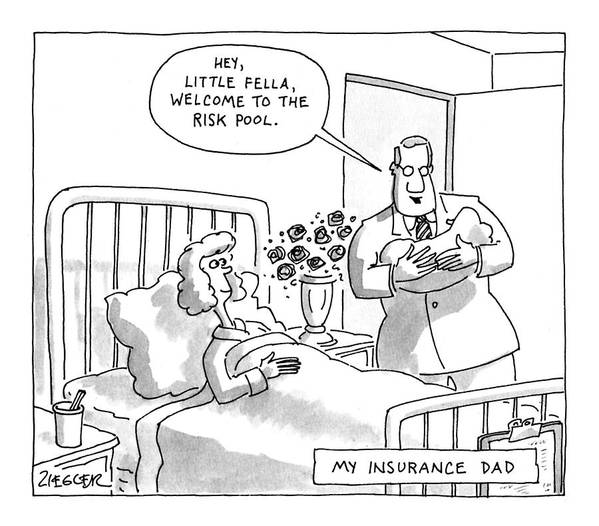 My Insurance Dad Poster featuring the drawing My Insurance Dad by Jack Ziegler