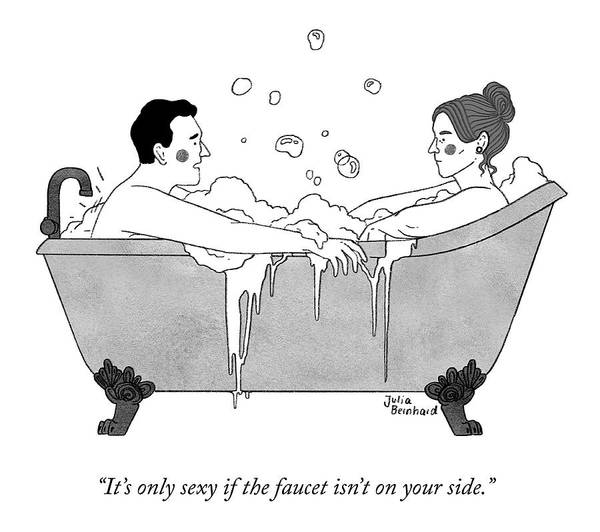 """it's Only Sexy If The Faucet Isn't On Your Side."" Poster featuring the drawing Sexy Bath by Julia Bernhard"