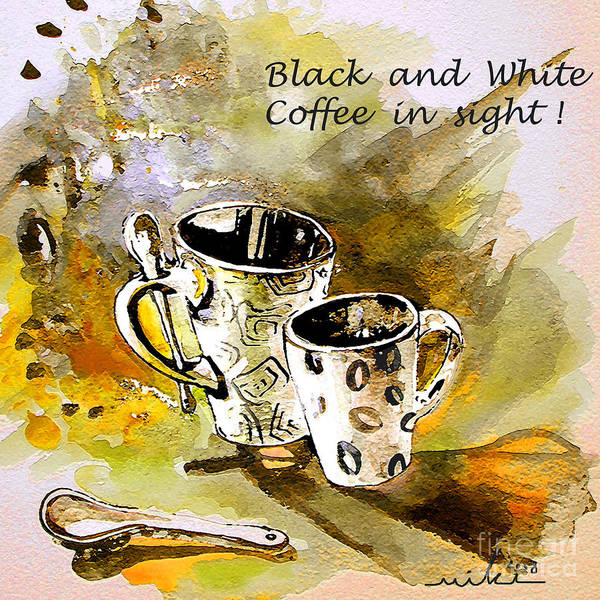Cafe Crem Poster featuring the painting Black and White by Miki De Goodaboom