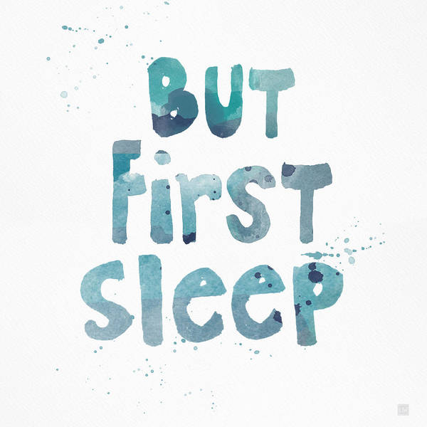 Sleep Poster featuring the painting But First Sleep by Linda Woods