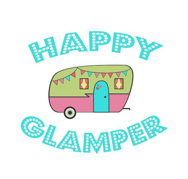 Happy Glamper Poster Featuring The Digital Art 1 By Lisa Bradley