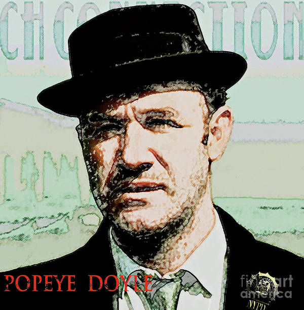 ffba5976 Popeye Doyle Poster featuring the mixed media Popeye Doyle, The French  Connection by Thomas Pollart