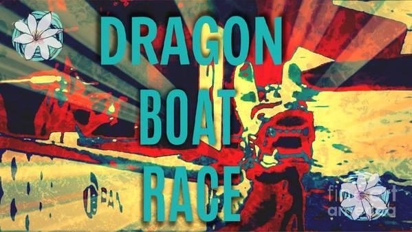 Dragon Boat Race Art Print featuring the digital art Dragon Boat Race by Karen Francis