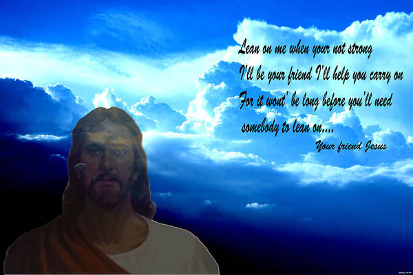 Jesus Digital Art Clouds Mixed Media Blue Sky Photography Words Sunrise Sunset Digital Art Art Print featuring the photograph Lean On Me 3 by Evelyn Patrick