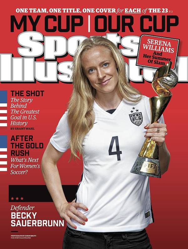 Magazine Cover Art Print featuring the photograph Us Womens National Team 2015 Fifa Womens World Cup Champions Sports Illustrated Cover by Sports Illustrated
