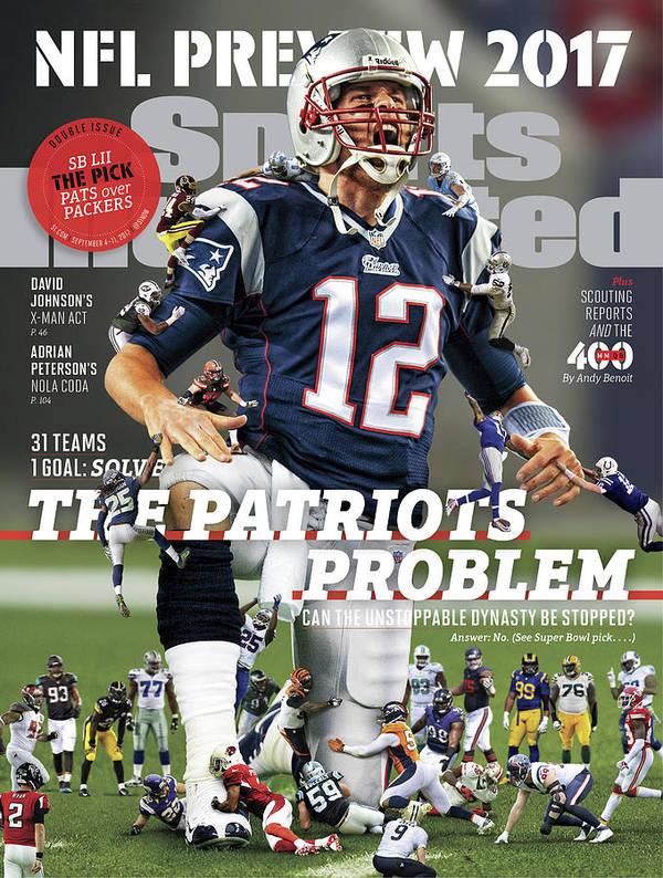 Magazine Cover Art Print featuring the photograph 31 Teams, 1 Goal Stop Tom Brady, 2017 Nfl Football Preview Sports Illustrated Cover by Sports Illustrated