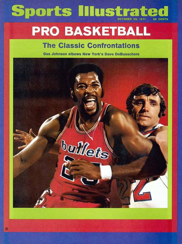 Magazine Cover Art Print featuring the photograph Baltimore Bullets Gus Johnson And New York Knicks Dave Sports Illustrated Cover by Sports Illustrated