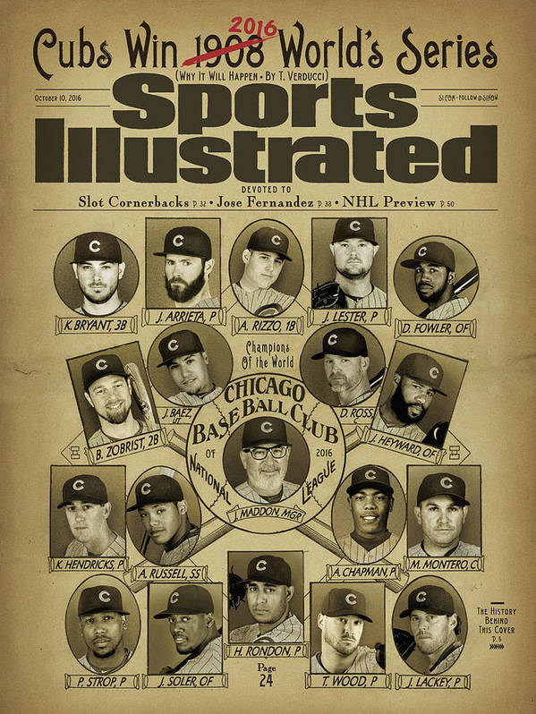 Magazine Cover Art Print featuring the photograph Cubs Win 2016 Worlds Series Why It Will Happen Sports Illustrated Cover by Sports Illustrated
