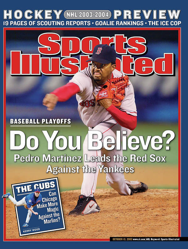 Magazine Cover Art Print featuring the photograph Do You Believe Pedro Martinez Leads The Red Sox Against The Sports Illustrated Cover by Sports Illustrated