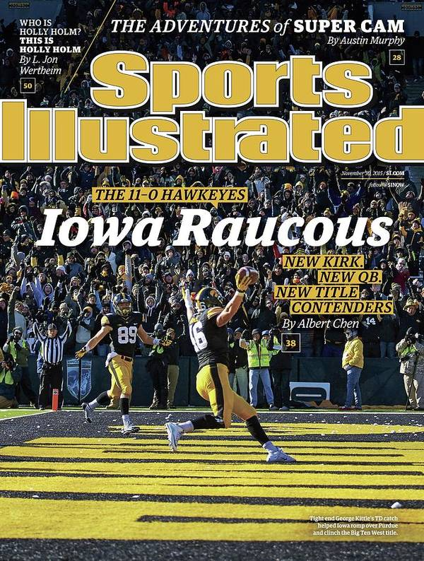 Magazine Cover Art Print featuring the photograph Iowa Raucous. The 11-0 Hawkeyes New Kirk. New Qb. New Title Sports Illustrated Cover by Sports Illustrated
