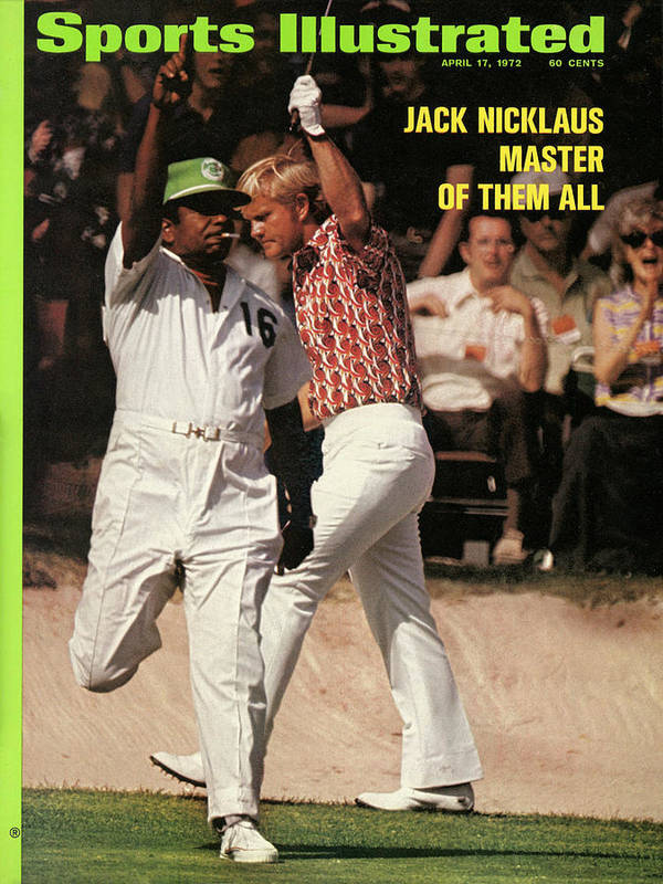 Magazine Cover Art Print featuring the photograph Jack Nicklaus, 1972 Masters Sports Illustrated Cover by Sports Illustrated