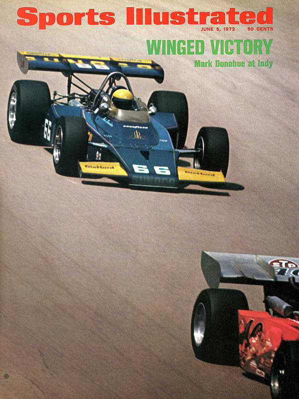 Magazine Cover Art Print featuring the photograph Mark Donohue, 1972 Indy 500 Sports Illustrated Cover by Sports Illustrated