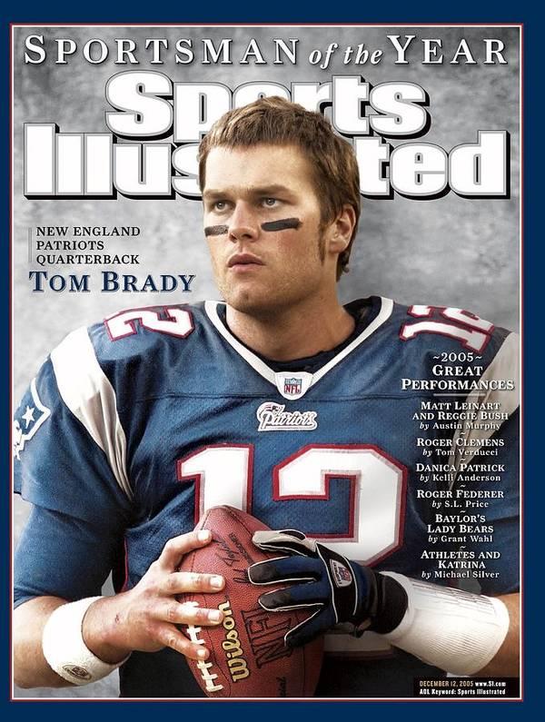 Magazine Cover Art Print featuring the photograph New England Patriots Qb Tom Brady, 2005 Sportsman Of The Sports Illustrated Cover by Sports Illustrated