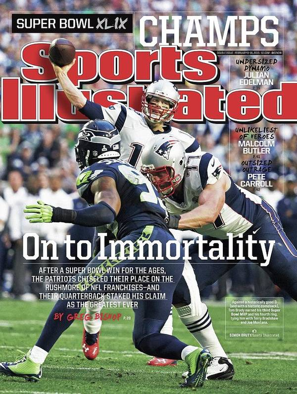 Magazine Cover Art Print featuring the photograph On To Immortality Patriots Are Super Bowl Xlix Champs Sports Illustrated Cover by Sports Illustrated