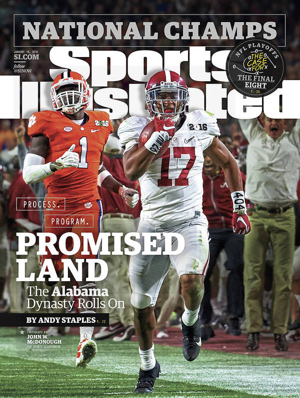 Magazine Cover Art Print featuring the photograph Process. Program. Promised Land. The Alabama Dynasty Rolls Sports Illustrated Cover by Sports Illustrated