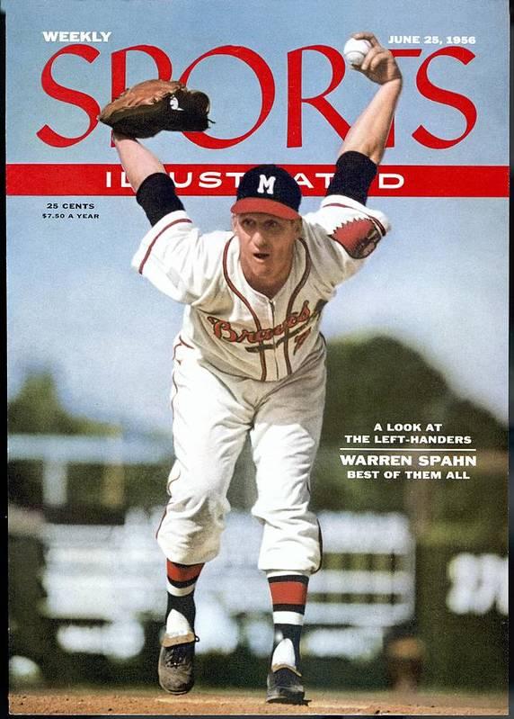 Magazine Cover Art Print featuring the photograph Milwaukee Braves Warren Spahn... Sports Illustrated Cover by Sports Illustrated