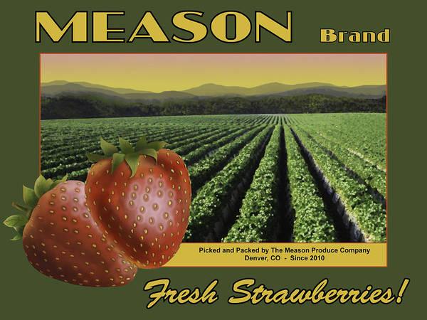 Strawberry Art Print featuring the digital art Meason Strawberries by John OBrien
