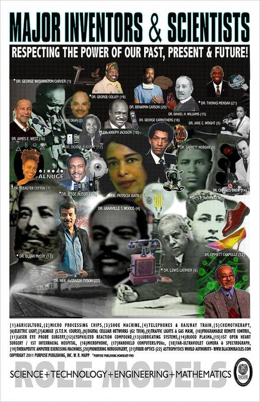 Stem Science Technology Engineering Math Stem Dr Patricia Bath Granville Woods Lewis Latimer Elijah Mccoy Joseph Jackson Garrett Morgan Daniel Williams Mark Dean Donna Auguste Cleaster Cotton Benjamin Carson George Colley James West Thomas Mensah Fiber Optics Open Heart Surgery Electric Light Micro Processing Chip Internet Laser Phaco Probe Role Models Purpose Publishing Barack Michelle Obama George Washington Carver Jane Wright Gas Mask Traffic Light Holiday Black History Month Miracles Happen Art Print featuring the digital art Major Inventors And Scientists by Purpose Publishing