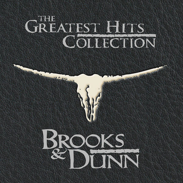 The Greatest Hits Collection by Brooks and Dunn by Music N Film Prints