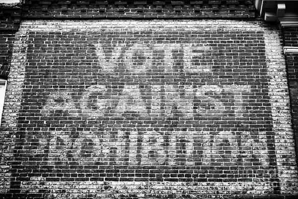 Vote Against Prohibition Art Print featuring the photograph Vote Against Prohibition I by John Rizzuto
