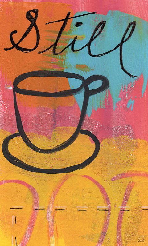 Coffee Print featuring the painting Still by Linda Woods