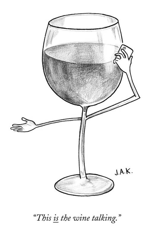 Wine Art Print featuring the drawing A Glass Of Red Wine Speaks On The Phone by Jason Adam Katzenstein