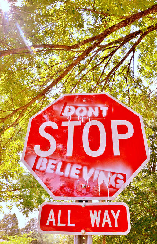 Sign Art Print featuring the photograph Don't Stop Believing by Victoria Lawrence