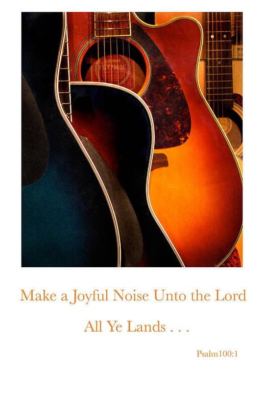 Guitars Art Print featuring the photograph Make A Joyful Noise by Linda Merkel