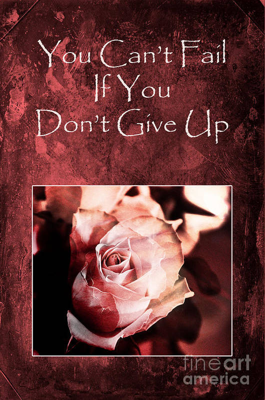 Motivation Art Print featuring the photograph Don't Give Up by Randi Grace Nilsberg