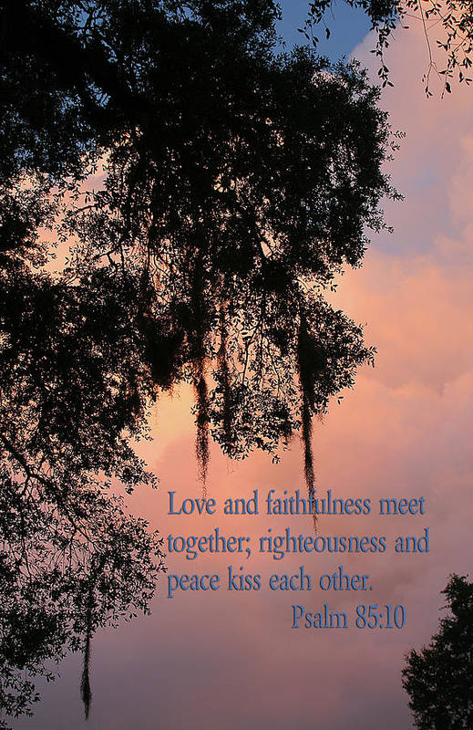 Scripture Art Print featuring the photograph Louisiana Moss In Sunset Ps.85 V 10 by Linda Phelps
