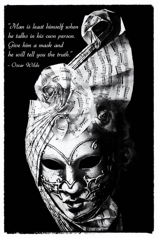 Oscar Wilde Art Print featuring the photograph A Picture Of A Venitian Mask Accompanied By An Oscar Wilde Quote by Nila Newsom