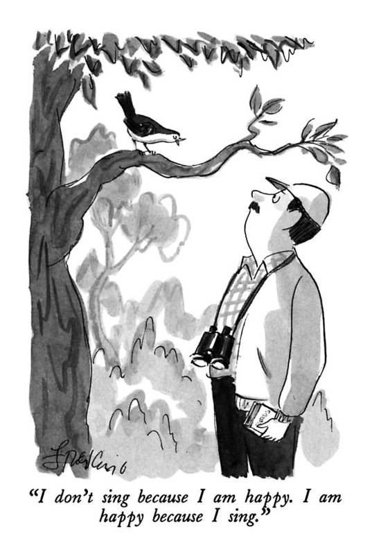 Bird To Bird Watcher. Animals Art Print featuring the drawing I Don't Sing Because I Am Happy. I Am Happy by Edward Frascino
