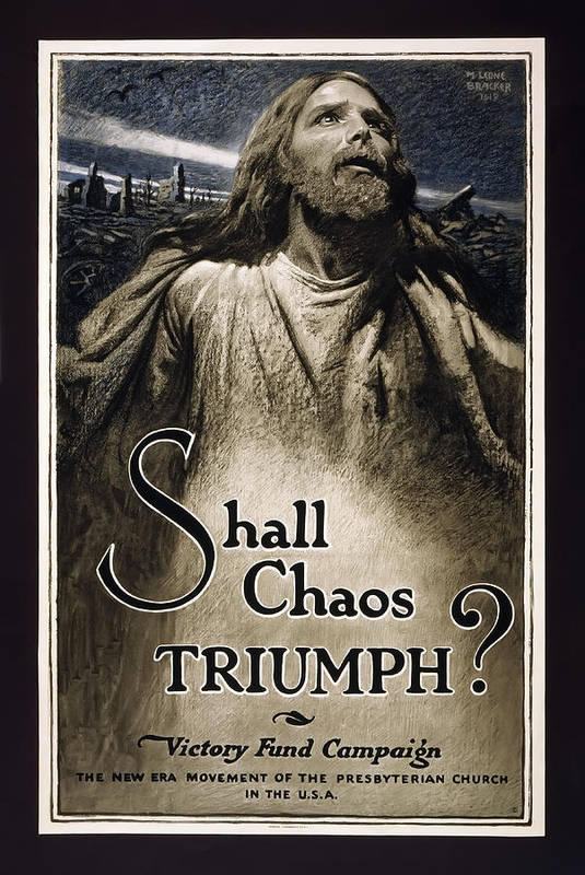 world War 1 Poster Art Print featuring the photograph Shall Chaos Triumph - W W 1 - 1919 by Daniel Hagerman