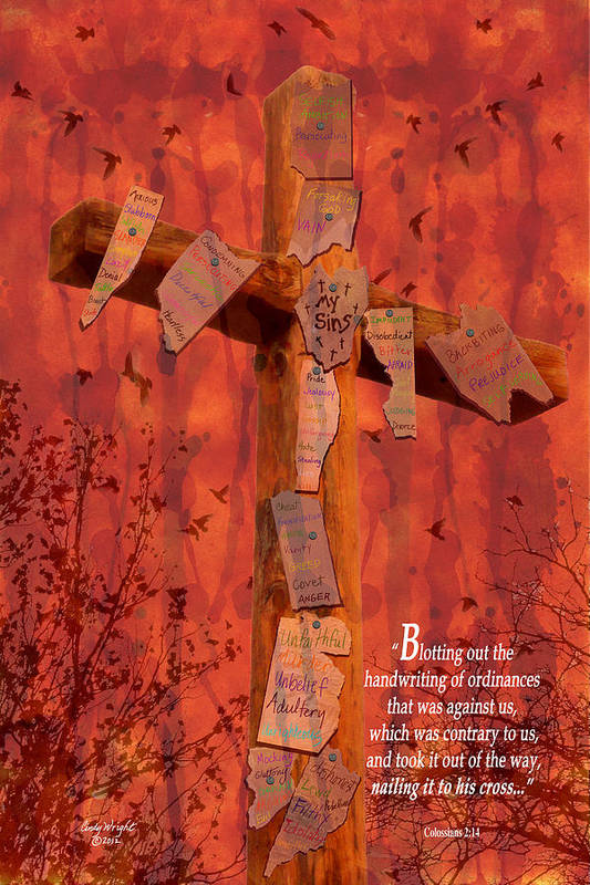 Cindy Art Print featuring the photograph Nailing My Sins To The Cross by Cindy Wright