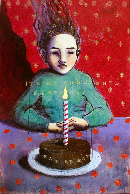 Birthday Art Print featuring the painting Its My Gd Birthday by Pauline Lim