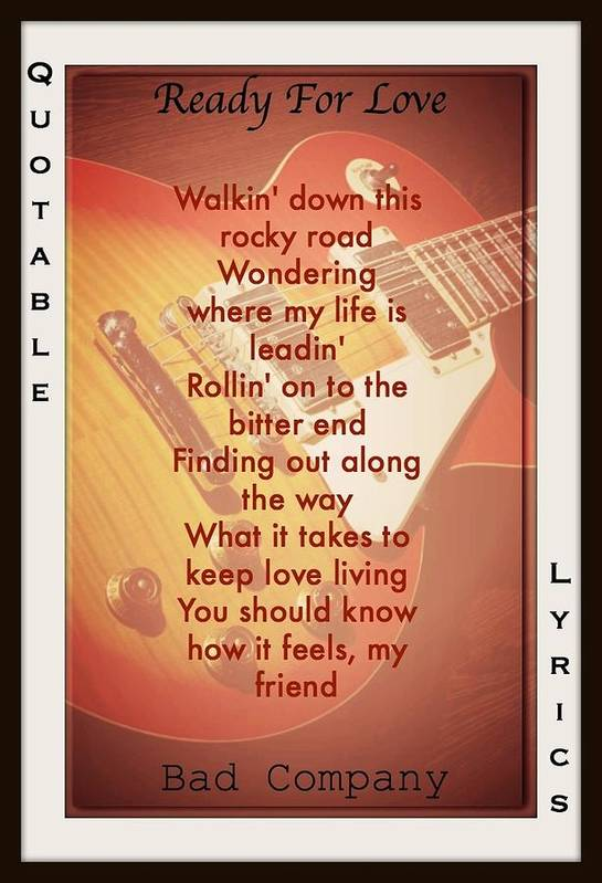 Bad Company Lyrics Art Print featuring the photograph Ready For Love by David Norman