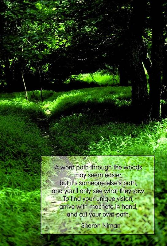 Quotation Art Print featuring the photograph Cut Your Own Path by Mike Flynn