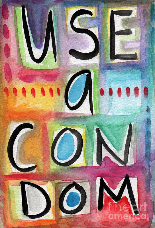Sign Art Print featuring the painting Use A Condom by Linda Woods
