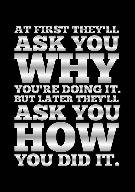 Gym Motivational Quotes   At First They Ll Ask You Why Gym Motivational Quotes Poster Art