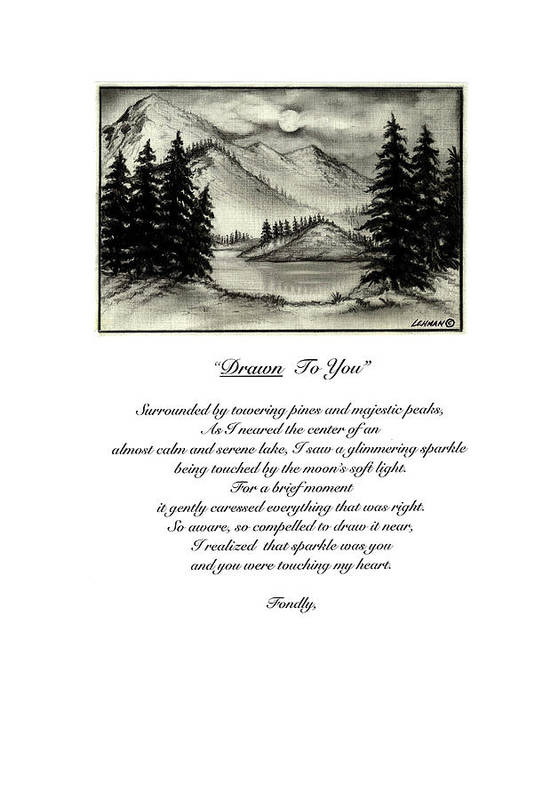 Romantic Poem And Drawing Art Print featuring the drawing Drawn To You by Larry Lehman
