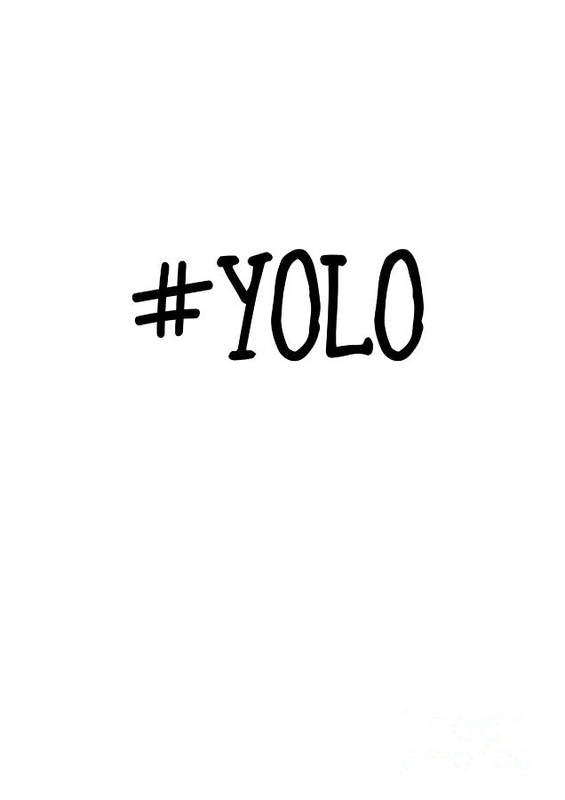 #yolo Art Print featuring the photograph #yolo by Clare Bambers