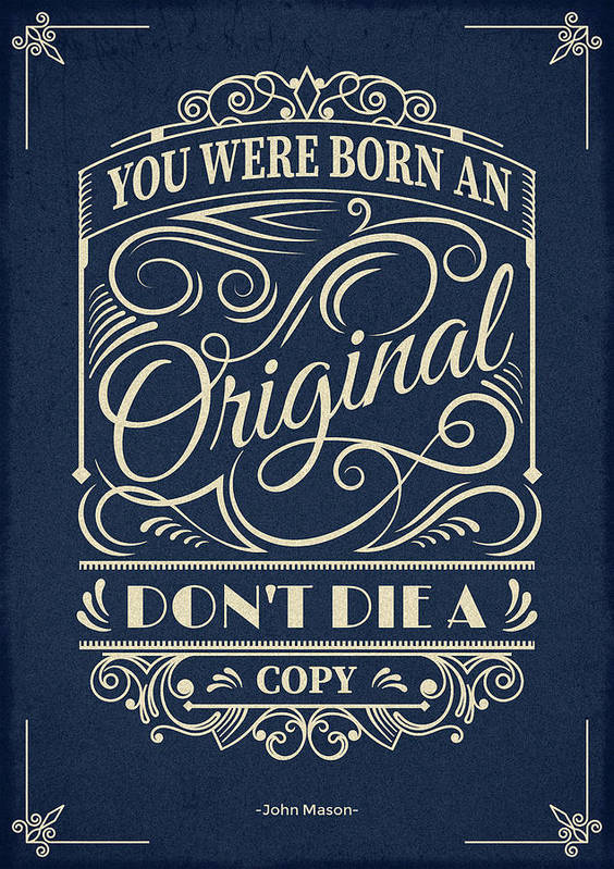 Inspirational Quotes Art Print featuring the digital art You Were Born An Original Motivational Quotes Poster by Lab No 4